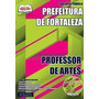Apostila Concurso Pref De Fortaleza Professor De Artes