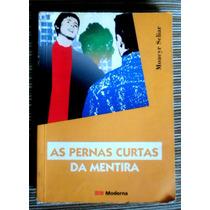 As Pernas Curtas Da Mentira - Moacyr Scliar - Ed Moderna