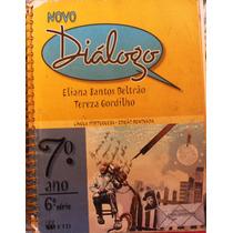 Novo Diálogo 7º Ano 6ª Série Eliana Santos Beltrão E Terez