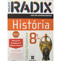 Livro História 8ºano, Projeto Radix - Cláudio Vicentino