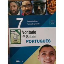 Livro: Vontade De Saber Português 7 E 8°ano.