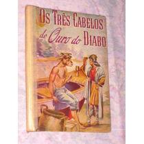 Raro Livro Infantil 1955 Os Tres Cabelos De Ouro Do Diabo
