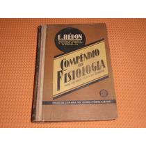 Livro Compêndio De Physiologia E. Hédon