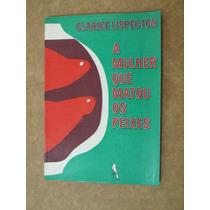 A Mulher Que Matou Os Peixes Clarice Lispector 1ª Edição