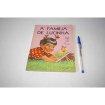 A Família De Lucinha - 1º Livro De Leitura - 1966