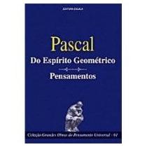 Livro Pascal (do Espírito Geométrico E Pensamentos)
