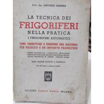 Livro La Tecnica Dei Frigoriferi Nella Pratica - A. Marino