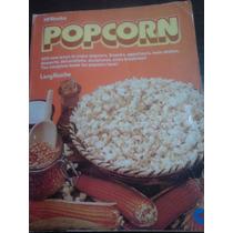 Popcorn Larry Kusche - Para Os Fãs De Pipoca, 200 Receitas