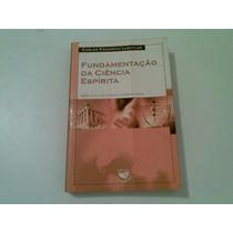 Livro Fundamentaçao Da Ciencia Espirita 2003