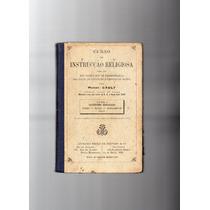 Livro: Curso De Instrucção Religiosa