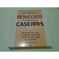 Livro Guia Medico Remedios E Tratamentos Caseiros