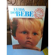 Livro Raro A Vida Do Bebê - Dres. De Lamare E Cabral