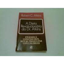Livro A Dieta Revolucionaria Do Dr. Atkins 1996