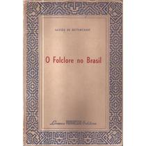 Livro Folclore No Brasil Gastão De Bettencourt