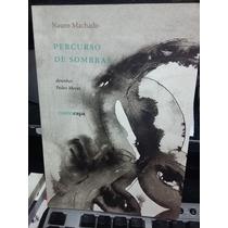 Livro - Percurso De Sombras - Poeta Nauro Machado - I.p.