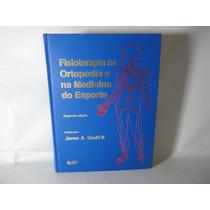 Fisioterapia Na Ortopedia E Medicina Do Esporte 2ª Ed