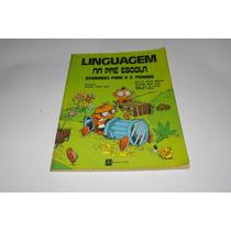 Linguagem Na Pré Escola-atividades Para O 2º Período - 1978