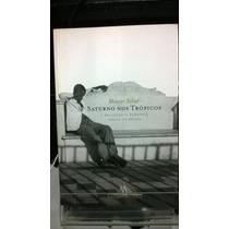 Livro- Saturno Nos Trópicos - Moacyr Scliar - E.p.