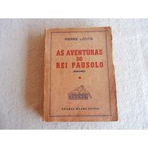 Livro - As Aventuras Do Rei Pauloso - Pierre Louys - Romance