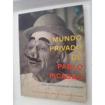Mundo Privado De Pablo Picasso - David Duncan