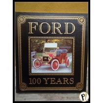 Livro Ford 100 Years Edição Especial Importado Capa Couro