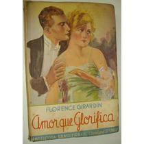 Livro Antigo Anos 30 Amor Que Glorifica, Romance, Raro