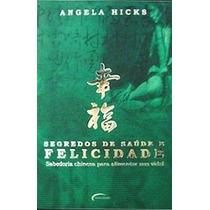 Livro Segredos De Saúde E Felicidade Angela Hicks