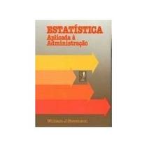Livro Estatística Aplicada À Administração William Stevenson
