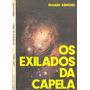 Livro Os Exilados Da Capela Edgard Armond