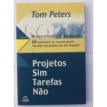 Livro Projetos Sim Tarefas Não Tom Peters