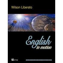 Livro Wilson Liberato English In Motion