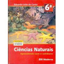 Livro Ciências Naturais 6ª Série Eduardo Leite Do Canto