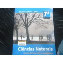 Livro Ciências Naturais 7ª Série Eduardo Leite Do Canto