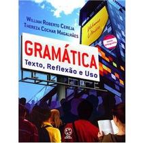 Livro Gramática Texto Reflexão E Uso William Roberto Cereja