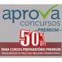Aprova Concurso Cupom 50% Desconto Preparatório Premium