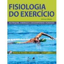 Fisiologia Do Exercício Mcardle 7ªed - Ebook Frete Grátis