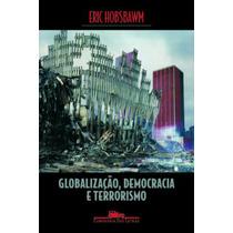 Globalização Democracia Terrorismo Erich Hobsbawn