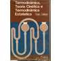 Termodinâmica, Teoria Cinética E Termodinâmica - 3ª Ed Sears