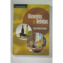 Livro Alimentos E Bebidas Carlos Alberto Davies Coleção Hote