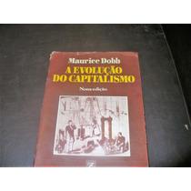 Livro A Evolução Do Capitalismo - Maurice Dobb