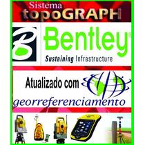 Topograph Bentley- Com Georreferenciamento - Atualizado