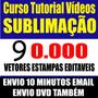 Curso Pratico E Dicas De Sublimação + Kit 18 Mil Estampas
