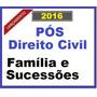 Pós Graduação Direito Civil - Família E Sucessões 2016......