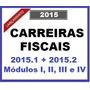 Carreiras Fiscais 2015 Completo (módulos I, Ii, Iii E Iv)...