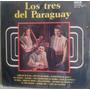 Lp Vinil - Los Tres Del Paraguay