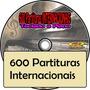 600 Partituras Internacionais Populares (envio Por E-mail)