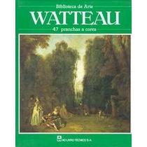 Biblioteca De Arte - Watteau - 47 Pranchas A Cores
