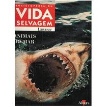 Enciclopédia Da Vida Selvagem Animais Do Mar 1 Promoção