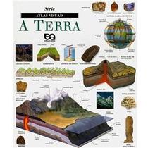 Atlas Visuais - A Terra - Paradidático