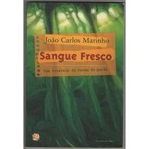 Livro- Sangue Fresco - João Carlos Marinho -+brinde